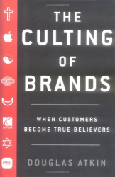 Douglas Atkin: The Culting of Brands: When Customers Become True Believers