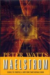 Peter Watts: Maelstrom