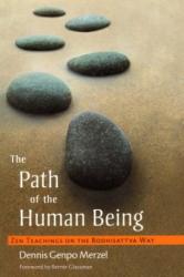 Dennis Genpo Merzel: The Path of the Human Being : Zen Teachings on the Bodhisattva Way