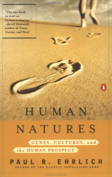 Paul R. Ehrlich: Human Natures: Genes, Cultures, and the Human Prospect