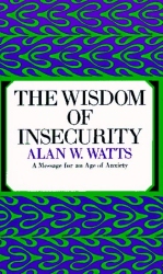 Alan W. Watts: The Wisdom of Insecurity