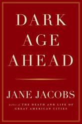 JANE JACOBS: Dark Age Ahead