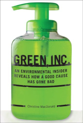 Christine Catherine MacDonald: Green, Inc.: An Environmental Insider Reveals How a Good Cause Has Gone Bad