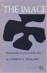 Kenneth E. Boulding: The Image: Knowledge in Life and Society (Ann Arbor Paperbacks)
