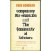 Paul Goodman: Compulsory Mis-Education and the Community of Scholars