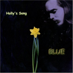 BLUE: Holly's Song