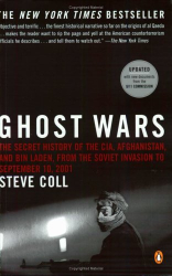 : Ghost Wars: The Secret History of The CIA, Afghanistan, and Bin Laden, From the Soviet
