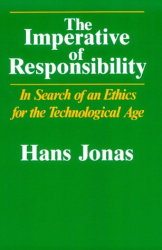 Hans Jonas: The Imperative of Responsibility