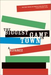 A. Alvarez: The Biggest Game in Town