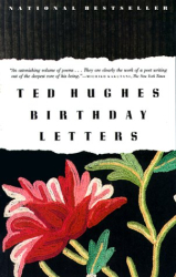 Ted Hughes: Birthday Letters : Poems