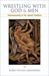 Steven Greenberg: Wrestling with God and Men: Homosexuality in the Jewish Tradition