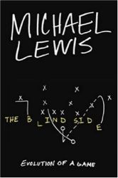 Michael Lewis: The Blind Side: Evolution of a Game