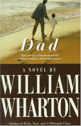William Wharton: Dad: A Novel