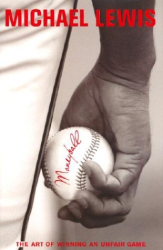 Michael Lewis: Moneyball: The Art of Winning an Unfair Game