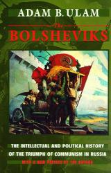 Adam B. Ulam: The Bolsheviks