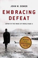 John W. Dower: Embracing Defeat: Japan in the Wake of World War II