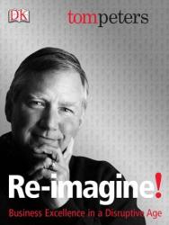 Tom Peters: Re-imagine!