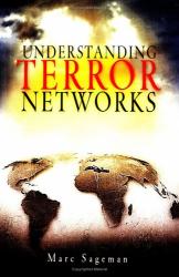Marc Sageman: Understanding Terror Networks