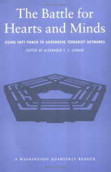 : The Battle for Hearts and Minds : Using Soft Power to Undermine Terrorist Networks (Washington Quarterly Readers)
