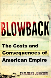 Chalmers Johnson: Blowback: The Costs and Consequences of American Empire