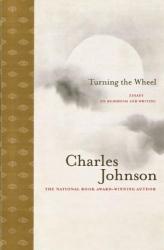 Charles Johnson: Turning the Wheel: Essays on Buddhism and Writing