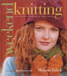 Melanie Falick: Weekend Knitting: 50 Unique Projects and Ideas