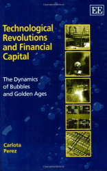 Carlota Perez: Technological Revolutions and Financial Capital: The Dynamics of Bubbles and Golden Ages