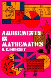 Henry E. Dudeney: Amusements in Mathematics