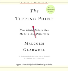 Malcolm Gladwell: The Tipping Point : How Little Things Can Make a Big Difference