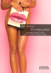 Eve Ensler: Un corps parfait