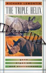 Richard Lewontin: The Triple Helix: Gene, Organism and Environment