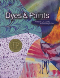 Elin Noble: Dyes & Paints: A Hands-On Guide to Coloring Fabric