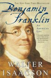 Walter Isaacson: Benjamin Franklin: An American Life