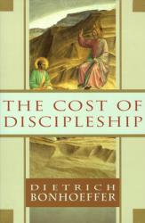 Dietrich Bonhoeffer: The Cost of Discipleship