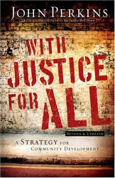 John Perkins: With Justice for All: A Strategy for Community Development