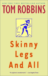Tom Robbins: Skinny Legs and All
