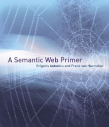 Grigoris Antoniou: A Semantic Web Primer (Cooperative Information Systems)