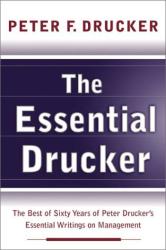 Peter F. Drucker: The Essential Drucker