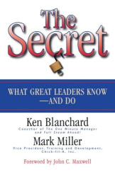 Kenneth H. Blanchard: The Secret: What Great Leaders Know--And Do