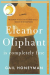 Gail Honeyman: Eleanor Oliphant Is Completely Fine: A Novel