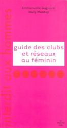 Wally Montay et Emmanuelle Gagliardi: Guide des clubs et réseaux au féminin