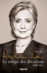 Hillary Rodham Clinton: Le temps des décisions - 2008-2013
