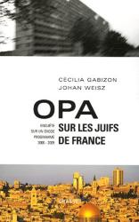 """<Font color =""""#CC0000""""> <B>Achetez le livre de Cécilia et Johan sur amazon.fr avant qu'il n'en reste plus! </B> </Font color>: OPA sur les Juifs de France : Enquête sur un Exode programmé (2000-2005), éditions GRASSET"""