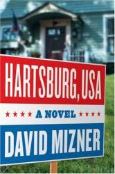 David Mizner: Hartsburg, USA: A Novel