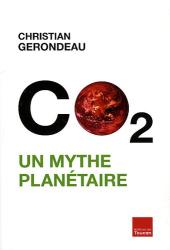 Christian Gerondeau: CO2 un mythe planétaire