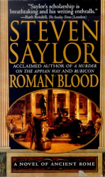 Steven Saylor: Roman Blood : A Novel of Ancient Rome (A Novel of Ancient Rome)