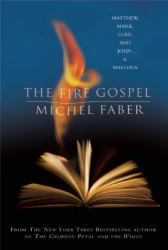 Michel Faber: The Fire Gospel (Myths, The)