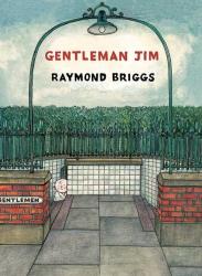 Raymond Briggs: Gentleman Jim