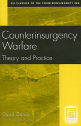 David Galula: Counterinsurgency Warfare: Theory and Practice (PSI Classics of the Counterinsurgency Era)