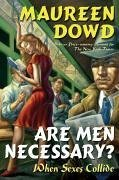 Maureen Dowd: Are Men Necessary?: When Sexes Collide